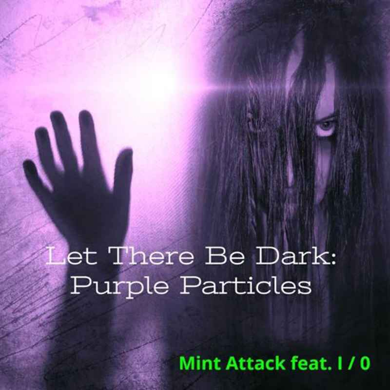 Let There Be Dark (Purple Particles)